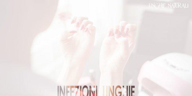 infezioni unghie